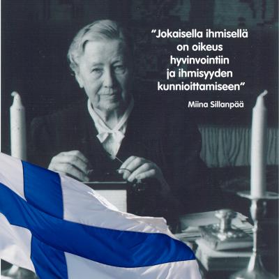 """Miina Sillanpään sekä suomenlipun kuva sekä lainaus """"Jokaisella ihmisellä on oikeus hyvinvointiin ja ihmisyyden kunnioittamiseen""""."""