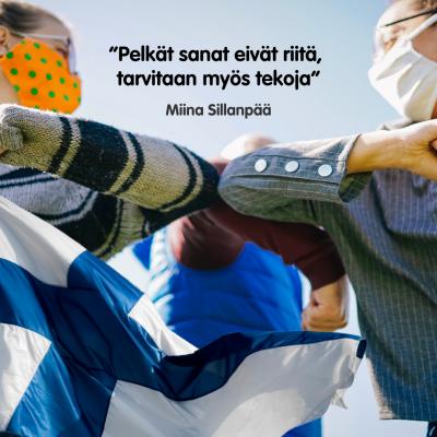 """Kolme henkilöä kyynärpäätervehdyksessä ja suomenlippu sekä Miina Sillanpään sitaatti """"Pelkät sanat eivät riitä, tarvitaan myös tekoja""""."""