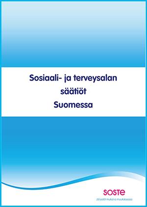 Kansikuva SOSTEn Järjestö 2.0 -hankkeen raportista Sosiaali- ja terveysalan säätiöt Suomessa. Siirryt pdf-raporttiin.